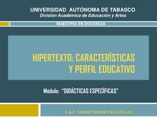 Hipertexto: CARACTERÍSTICAS Y PERFIL EDUCATIVO