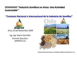 ANPROS y la Industria de Semillas en Chile Contexto Internacional Contexto Nacional