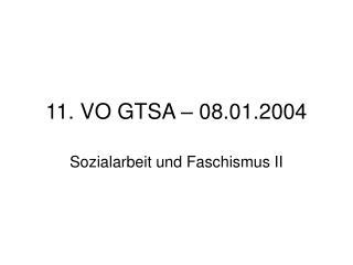 11. VO GTSA – 08.01.2004