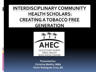 Interdisciplinary Community  Health Scholars: Creating a Tobacco Free Generation