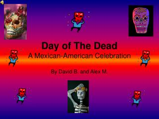 Day of The Dead A Mexican-American Celebration