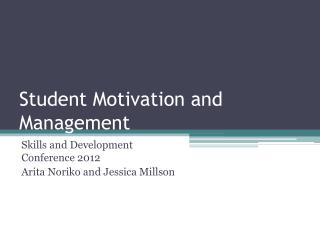 Student Motivation and Management