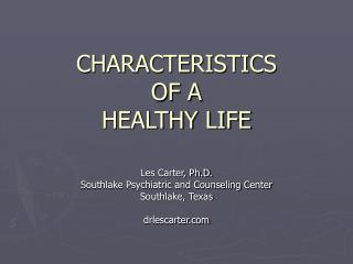 CHARACTERISTICS  OF A HEALTHY LIFE