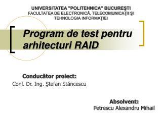 Program de test pentru arhitecturi RAID