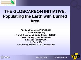 THE GLOBCARBON INITIATIVE: Populating the Earth with Burned Area