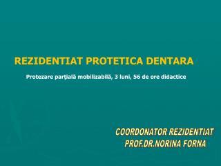COORDONATOR REZIDENTIAT  PROF.DR.NORINA FORNA