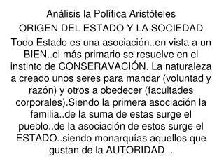 Análisis la Política Aristóteles ORIGEN DEL ESTADO Y LA SOCIEDAD
