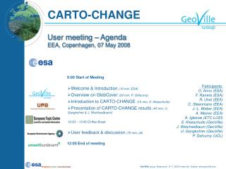 Welcome & Introduction  (10 min, ESA) Overview on GlobCover  (20 min; P. Defourny)