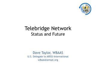 Telebridge Network Status and Future