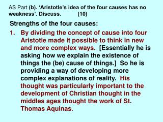 AS Part  (b). 'Aristotle's idea of the four causes has no weakness'. Discuss.           (10)