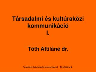 Társadalmi és kultúraközi kommunikáció I.