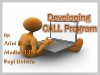 Developing  CALL Program