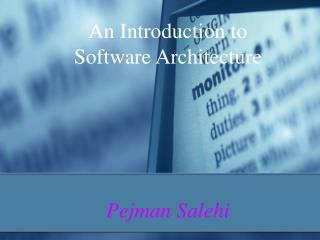 An Introduction to  Software Architecture Pejman Salehi
