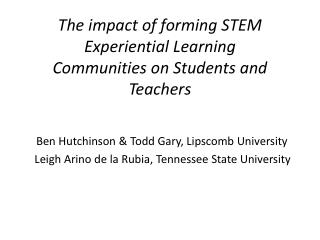 The impact of forming STEM Experiential Learning Communities on Students and Teachers