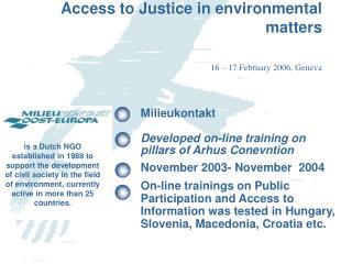 Milieukontakt  Developed on-line training on  pillars of Arhus Conevntion