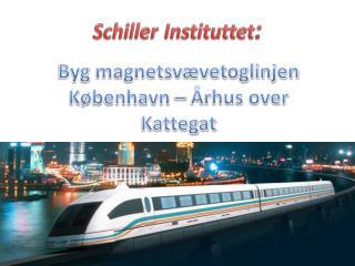 Byg  magnetsvævetoglinjen København – Århus over Kattegat
