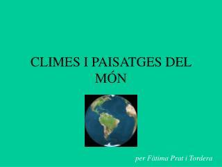 CLIMES I PAISATGES DEL M�N