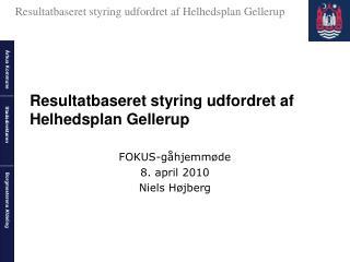 Resultatbaseret styring udfordret af Helhedsplan Gellerup