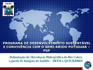 PROGRAMA DE DESENVOLVIMENTO SUSTENTÁVEL E CONVIVÊNCIA COM O  SEMI-ARIDO POTIGUAR –  PSP