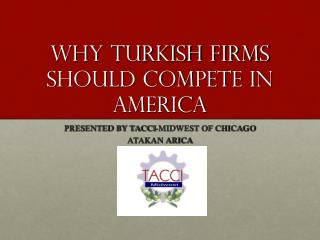 WHY Turkish Firms Should Compete in America