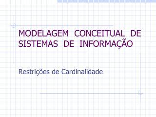 MODELAGEM  CONCEITUAL  DE  SISTEMAS  DE  INFORMAÇÃO