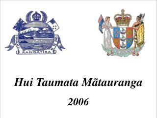 Hui Taumata M ã tauranga 2006