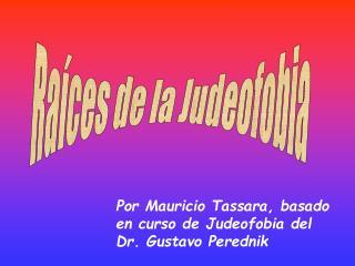 Raíces de la Judeofobia