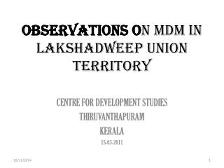 OBSERVATIONS O N  MDM IN  LAKSHADWEEP UNION TERRITORY
