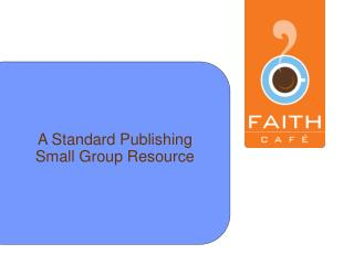 A Standard Publishing Small Group Resource