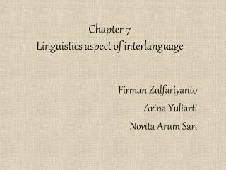 Chapter 7 Linguistics aspect of interlanguage