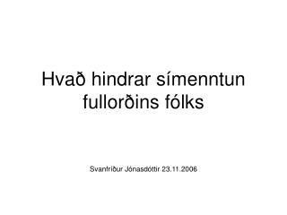 Hvað hindrar símenntun  fullorðins fólks
