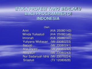 ETIKA PROFESI YANG BERLAKU BAGI PROGRAMMER DI INDONESIA