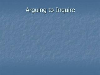 Arguing to Inquire