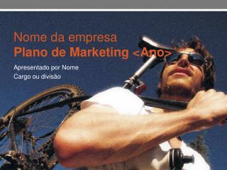 Nome da empresa Plano de Marketing <Ano>