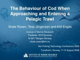The Behaviour of Cod When Approaching and Entering a Pelagic Trawl