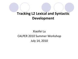 Tracking L2 Lexical and Syntactic Development