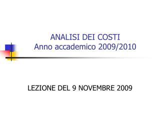 ANALISI DEI COSTI Anno accademico 2009/2010