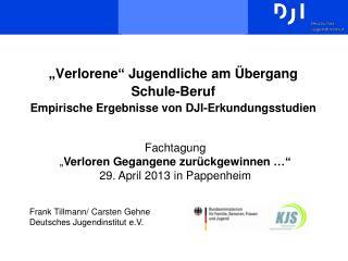 """""""Verlorene"""" Jugendliche am Übergang  Schule-Beruf Empirische Ergebnisse von DJI-Erkundungsstudien"""