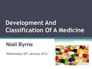 Development And Classification Of A Medicine