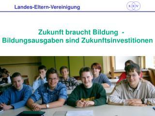 Zukunft braucht Bildung  -  Bildungsausgaben sind Zukunftsinvestitionen