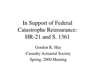 In Support of Federal Catastrophe Reinsurance:  HR-21 and S. 1361