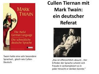 Cullen Tiernan mit Mark Twain:  ein deutscher Referat