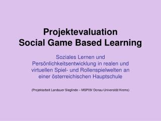 Projektevaluation  Social Game Based Learning