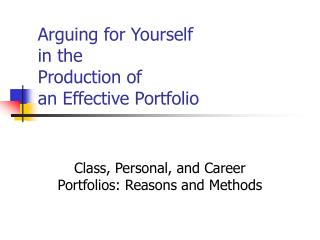 Arguing for Yourself  in the Production of  an Effective Portfolio