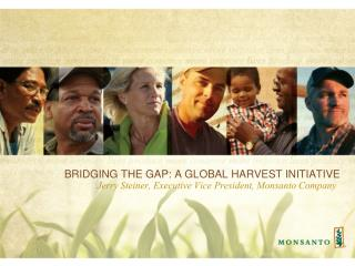 BRIDGING THE GAP: A GLOBAL HARVEST INITIATIVE