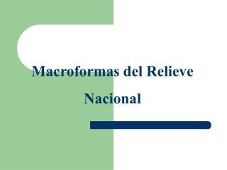 Macroformas del Relieve Nacional