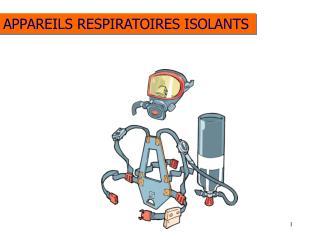 APPAREILS RESPIRATOIRES ISOLANTS