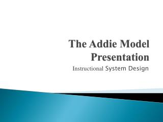 The Addie Model Presentation