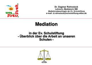 Mediation in der Ev. Schulstiftung - Überblick über die Arbeit an unseren Schulen -