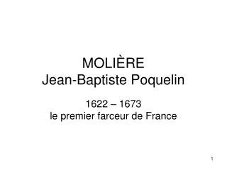 MOLI ÈRE Jean-Baptiste Poquelin